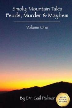 Smoky Mountain Tales Feuds, Murder and Mayhem Vol  I | East